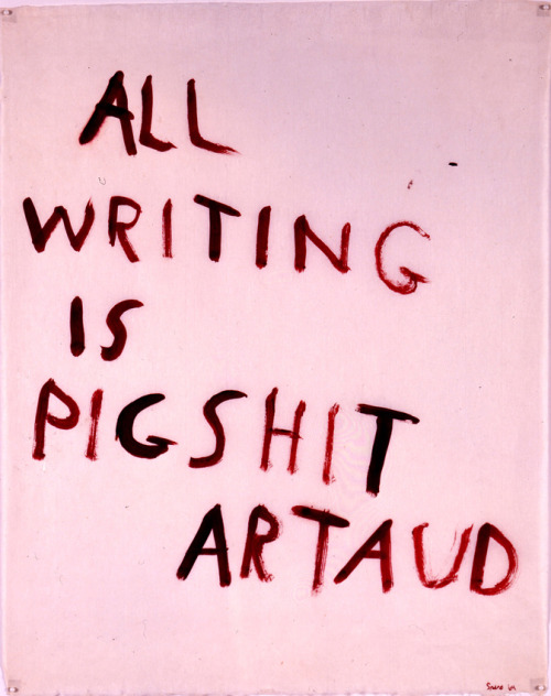 Nancy Spero,   All writing is pigshit