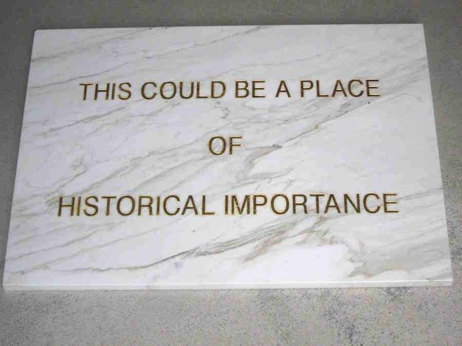 Braco Dimitrijevic? This Could be a Place of Historical Importance 1972 marble plaque with gilded letters 60 x 80 x 2 cm unique work