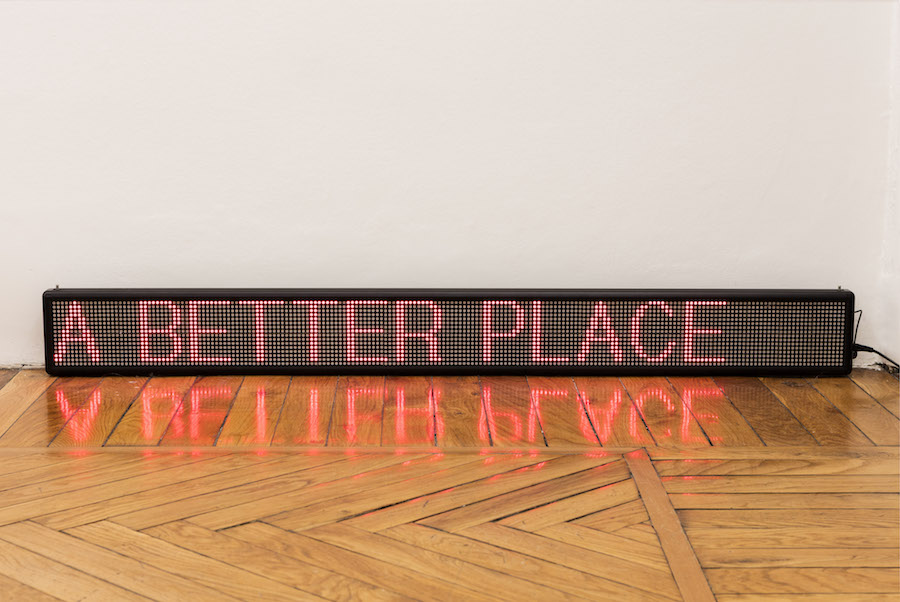 Patrick Tuttofuoco,   A better place,   2016,   led scrolling display,   150 x 5 x 16 cm -view - Ph Andrea Rossetti - Federica Schiavo Gallery Milano