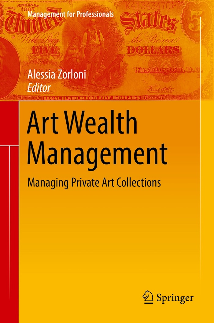 Art Wealth Management - Managing Private Art Collections (Edito da Springer-Verlag), Alessia Zorloni