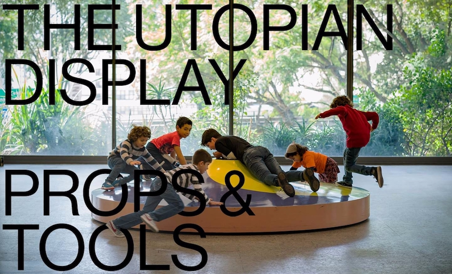 Utopian Display: Props & Tools |  NABA + FM Centro per l'Arte Contemporanea